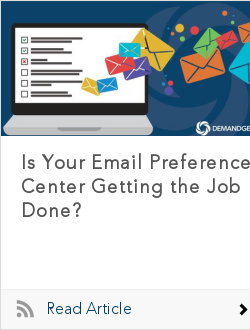 Is Your Email Preference Center Getting the Job Done?