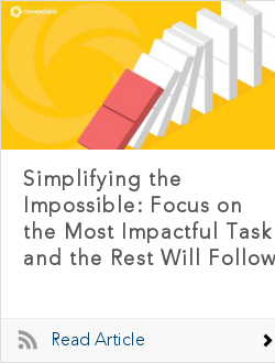 Simplifying the Impossible: Focus on the Most Impactful Task and the Rest Will Follow