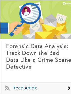 Forensic Data Analysis: Track Down the Bad Data Like a Crime Scene Detective