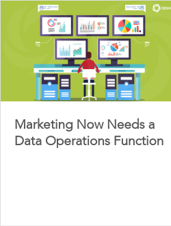 Marketing Now Needs a Data Operations Function