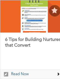 6 Tips for Building Nurtures that Convert