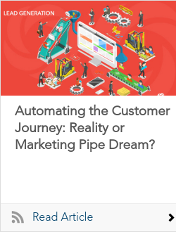 Automating the Customer Journey: Reality or Marketing Pipe Dream?
