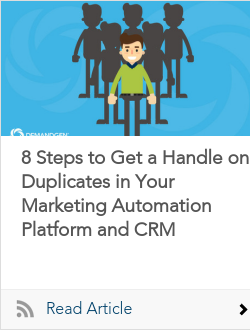 8 Steps to Get a Handle on Duplicates in Your Marketing Automation Platform and CRM