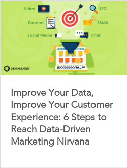 Improve Your Data, Improve Your Customer Experience: 6 Steps to Reach Data-Driven Marketing Nirvana