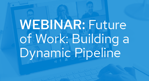 Upcoming Webinar: Future of Work: Building a Dynamic Pipeline
