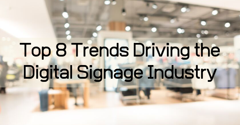 Top Trends in Digital Signage