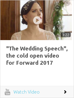 """The Wedding Speech"", the cold open video for Forward 2017"