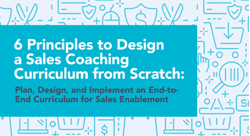 6 Principles to Design a Sales Coaching Curriculum from Scratch