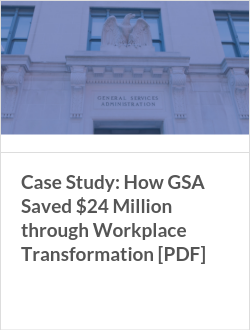 Case Study: How GSA Saved $24 Million through Workplace Transformation