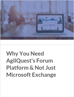 Why You Need AgilQuest's Forum Platform & Not Just Microsoft Exchange