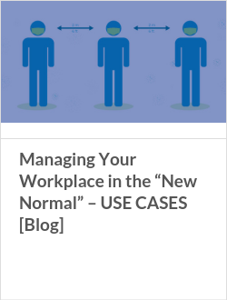 "Managing Your Workplace in the ""New Normal"" – USE CASES [Blog]"