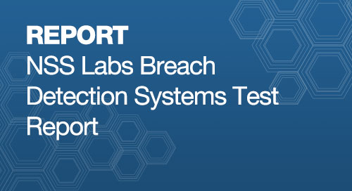 NSS Labs - Breach Detection Systems Test Report