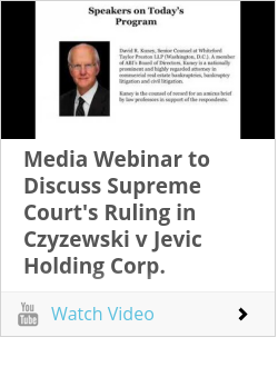 Media Webinar to Discuss Supreme Court's Ruling in Czyzewski v Jevic Holding Corp.