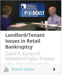 Landlord/Tenant Issues in Retail Bankruptcy