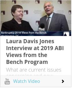 Laura Davis Jones Interview at 2019 ABI Views from the Bench Program