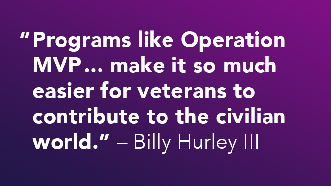 Programs like Operation MVP...make it so much easier for veterans