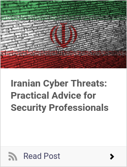Iranian Cyber Threats: Practical Advice for Security Professionals