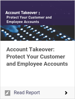 Account Takeover: Protect Your Customer and Employee Accounts