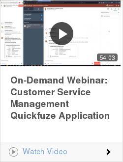On-Demand Webinar: Customer Service Management Quickfuze Application