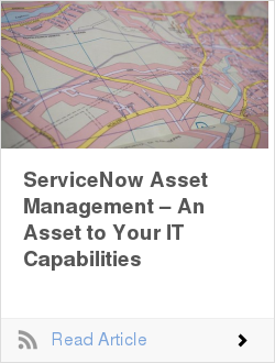 ServiceNow Asset Management – An Asset to Your IT Capabilities