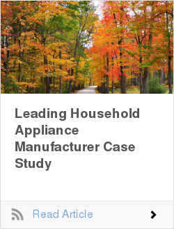 Leading Household Appliance Manufacturer Case Study