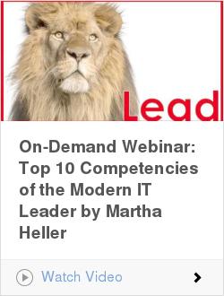 On-Demand Webinar: Top 10 Competencies of the Modern IT Leader by Martha Heller