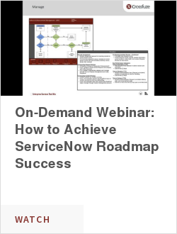 On-Demand Webinar: How to Achieve ServiceNow Roadmap Success