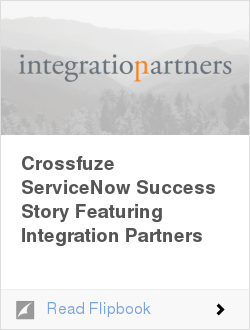 Crossfuze ServiceNow Success Story Featuring Integration Partners