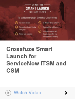 Crossfuze Smart Launch for ServiceNow ITSM and CSM