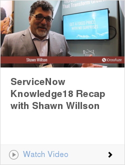 ServiceNow Knowledge18 Recap with Shawn Willson