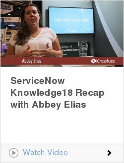 ServiceNow Knowledge18 Recap with Abbey Elias