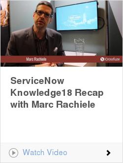 ServiceNow Knowledge18 Recap with Marc Rachiele