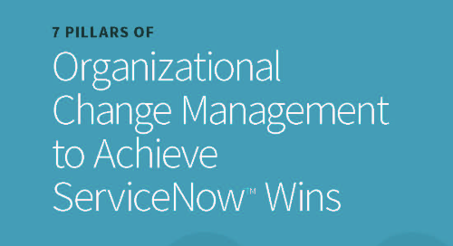 7 Pillars of Organizational Change Management to Achieve ServiceNow Wins