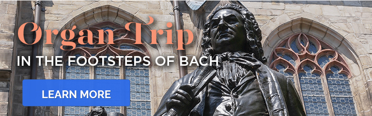 Learn more about the 'In the Footsteps of Bach' Organ Trip!
