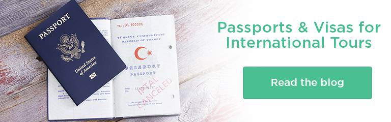 Passport; Text: Passports and Visas for International Tours, Read the Blog