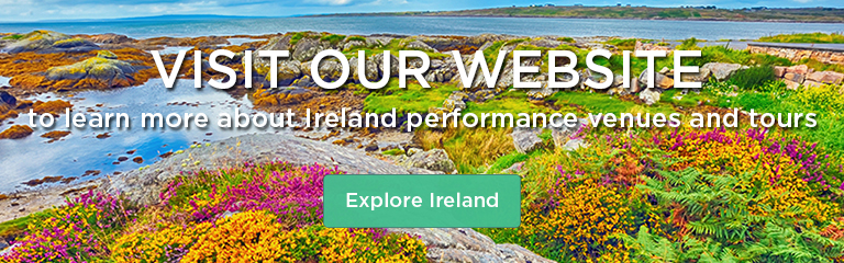 Visit our website to learn more about Ireland performance venues and tours!
