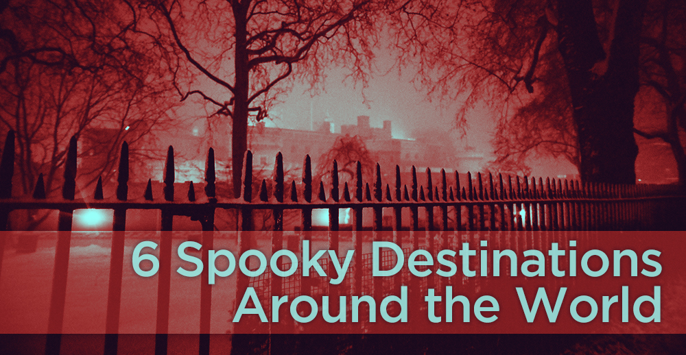 6 Spooky Destinations Around the World | Background Photo Credit: Edward Simpson (king-edward/Flickr)