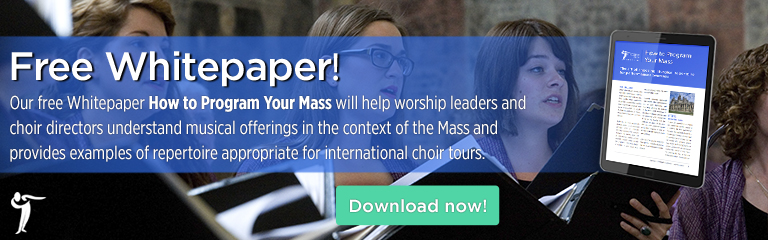 Our free whitepaper 'How to Program Your Mass' will help worship leaders and choir directors understand musical offerings in the context of the Mass and provides examples of repertoire appropriate for international choir tours.