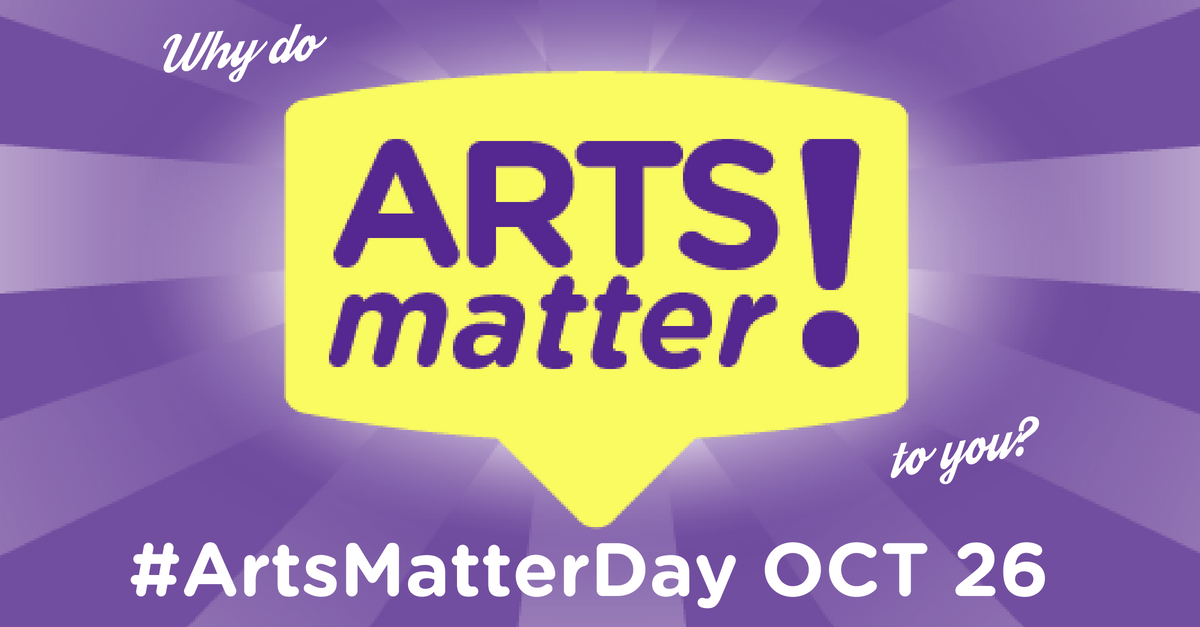 Why do the arts matter to you? #ArtsMatterDay