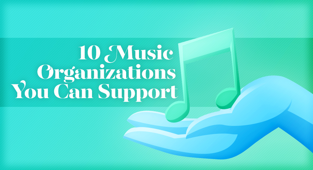 10 Music Organizations You Can Support