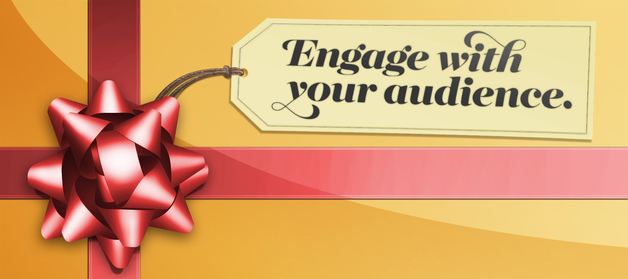 Gold: Engage with your audience