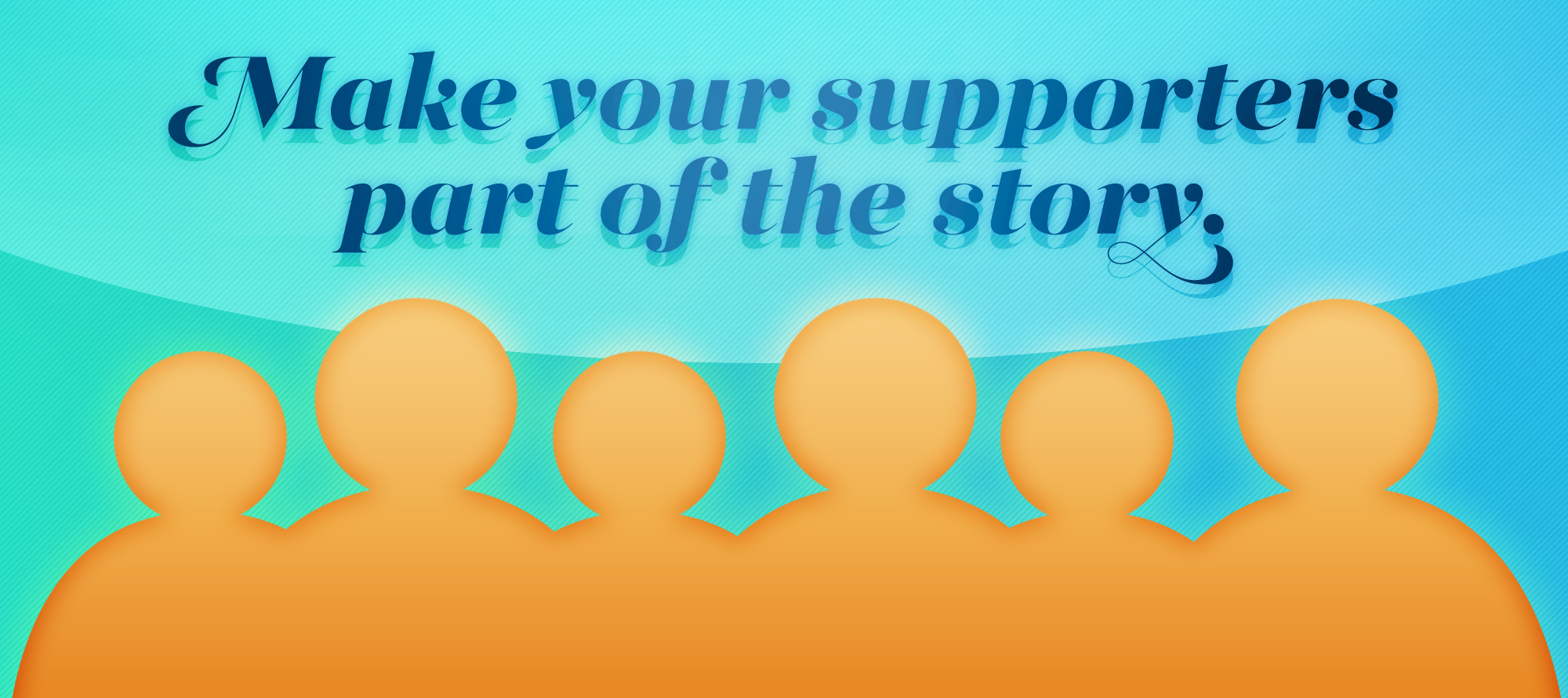 Frankincense: Make your supporters a part of your story.