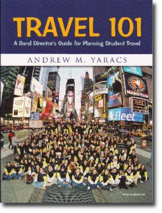 Travel 101: A Band Director's Guide for Planning Student Travel