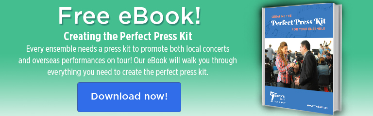 "Image that reads ""Free eBook! Creating the Perfect Press Kit. Every ensemble needs a press kit to promote both local concerts and overseas performances on tour! Our eBook will walk you through everything you need to create the perfect press kit. Download now!"""