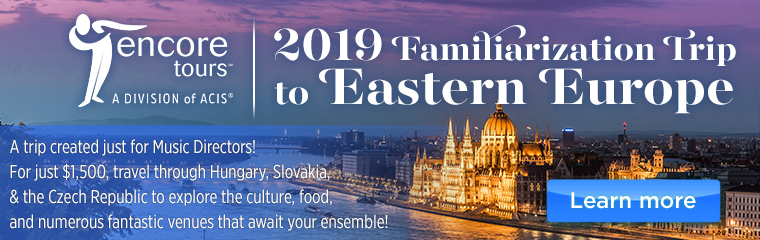 A trip created just for music directors! For just $1,500, travel through Hungary, Slovakia, & the Czech Republic to explore the culture, food ,and numerous fantastic venues that await your ensemble! Click to learn more.