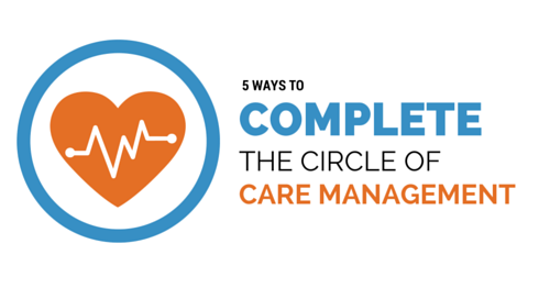 5 Ways to Complete the Circle of Care Cheat Sheet
