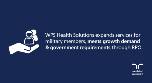 RPO case study: WPS Health Solutions expands services for military members