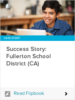 Success Story: Fullerton School District (CA)