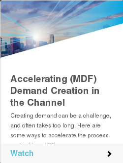 Accelerating (MDF) Demand Creation in the Channel