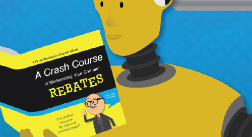 A Crash Course in Modernizing Your Channel Rebates